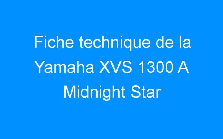 Fiche technique de la Yamaha XVS 1300 A Midnight Star