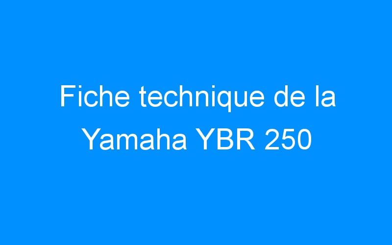 Fiche technique de la Yamaha YBR 250