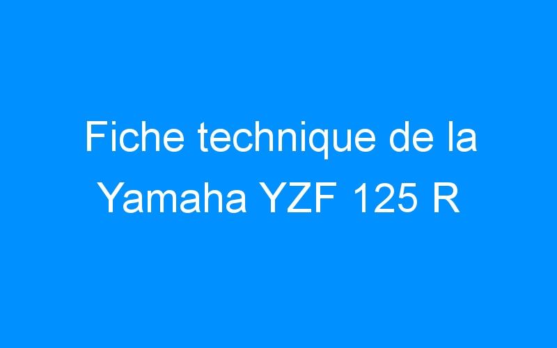 Fiche technique de la Yamaha YZF 125 R
