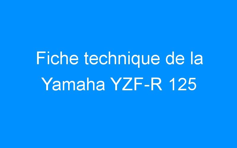 Fiche technique de la Yamaha YZF-R 125