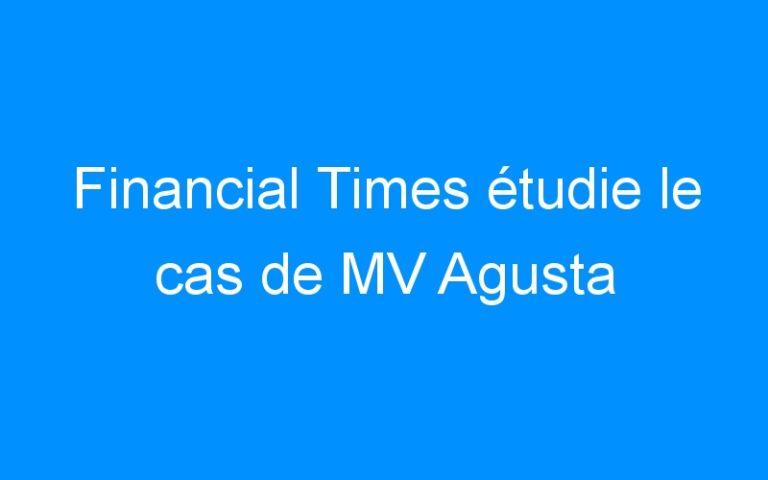 Financial Times étudie le cas de MV Agusta