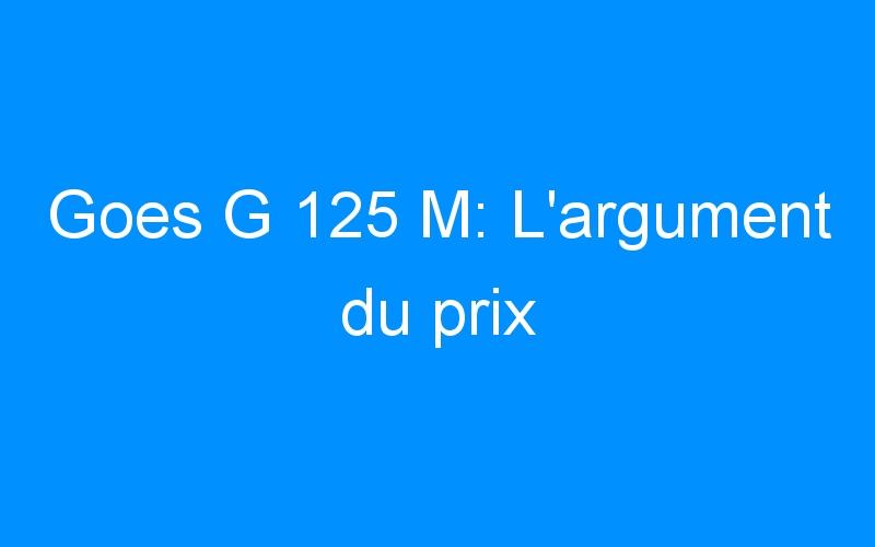 Goes G 125 M: L'argument du prix