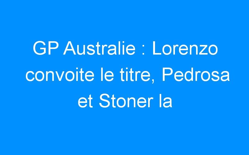GP Australie : Lorenzo convoite le titre, Pedrosa et Stoner la victoire.