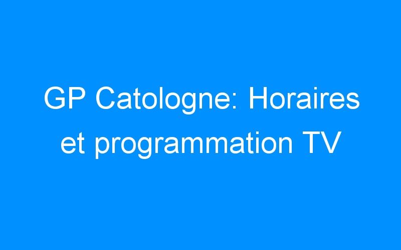 GP Catologne: Horaires et programmation TV