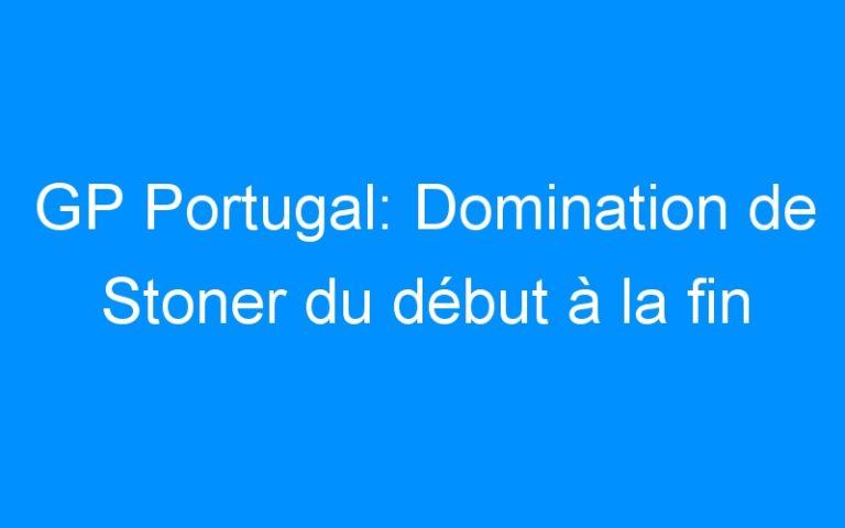 GP Portugal: Domination de Stoner du début à la fin