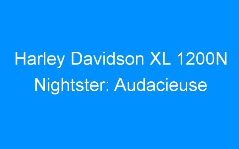 Harley Davidson XL 1200N Nightster: Audacieuse