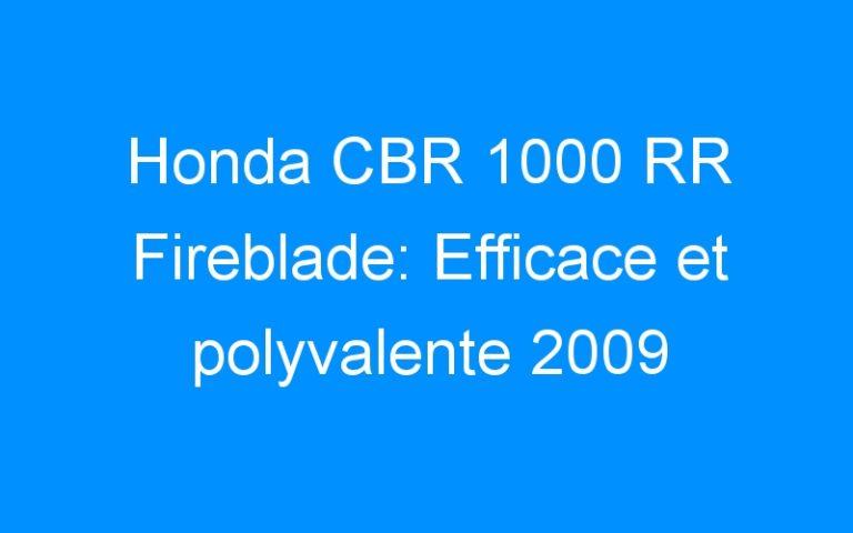 Honda CBR 1000 RR Fireblade: Efficace et polyvalente 2009