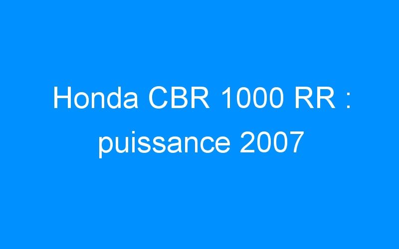 Honda CBR 1000 RR : puissance 2007