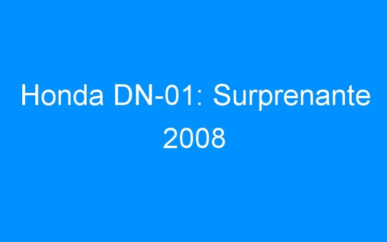 Honda DN-01: Surprenante 2008