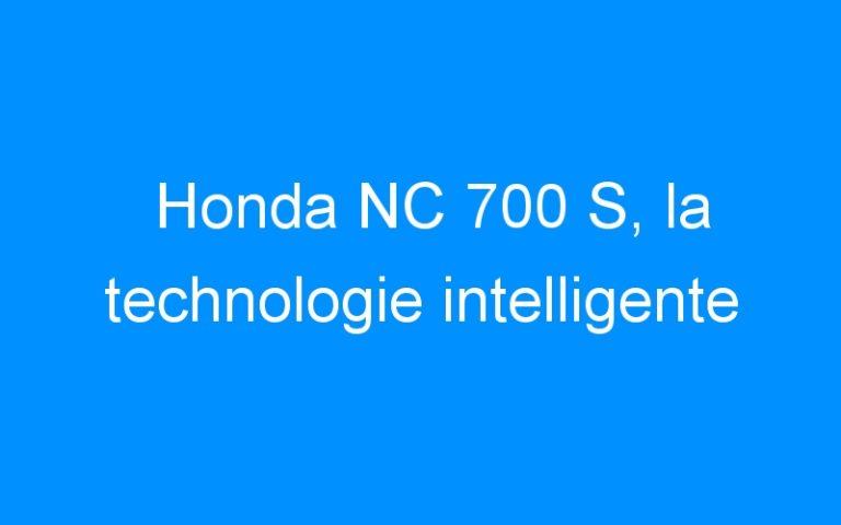Honda NC 700 S, la technologie intelligente