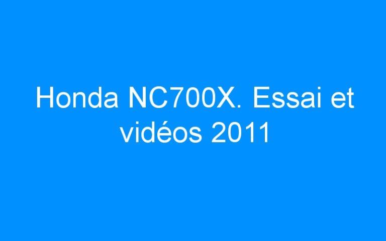 Honda NC700X. Essai et vidéos 2011