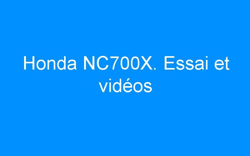 Honda NC700X. Essai et vidéos