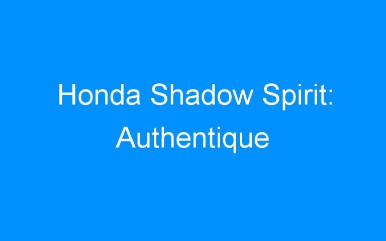 Honda Shadow Spirit: Authentique