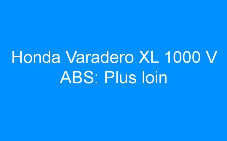Honda Varadero XL 1000 V ABS: Plus loin