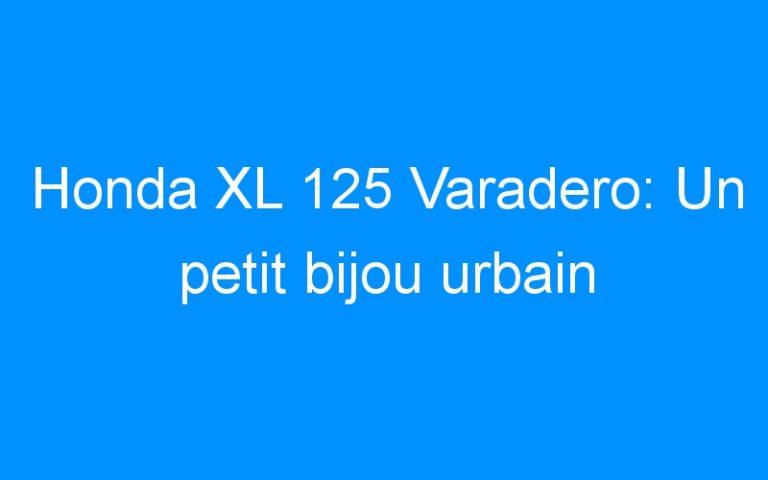 Honda XL 125 Varadero: Un petit bijou urbain