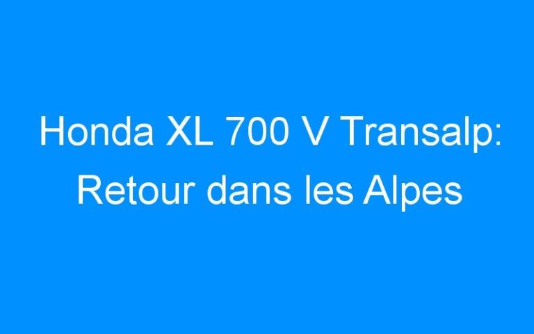 Honda XL 700 V Transalp: Retour dans les Alpes