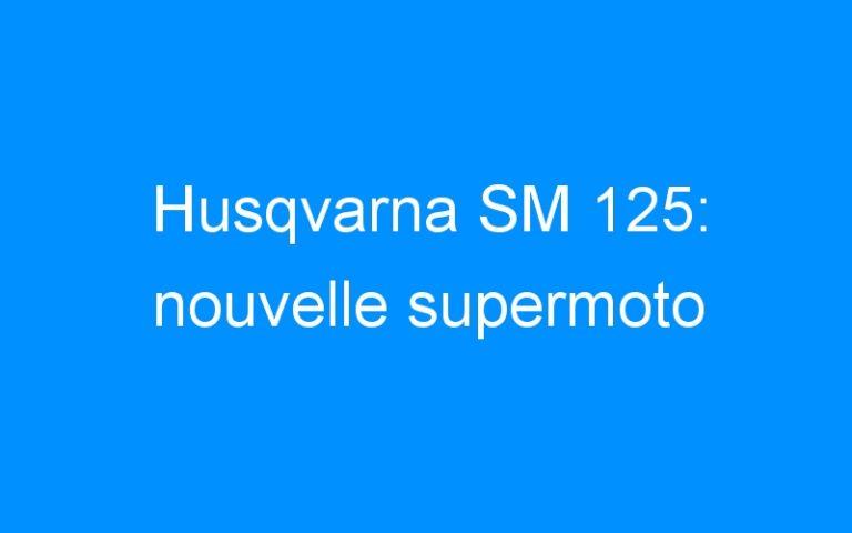 Husqvarna SM 125: nouvelle supermoto