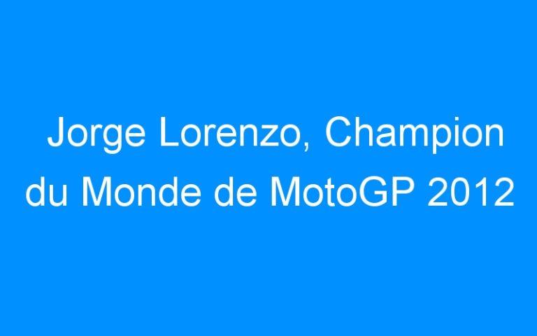 Jorge Lorenzo, Champion du Monde de MotoGP 2012