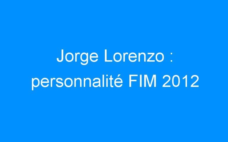 Jorge Lorenzo : personnalité FIM 2012