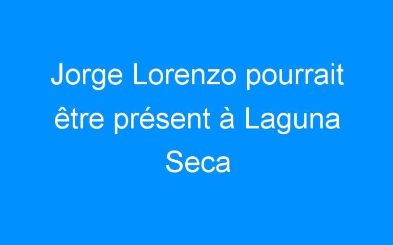 Jorge Lorenzo pourrait être présent à Laguna Seca
