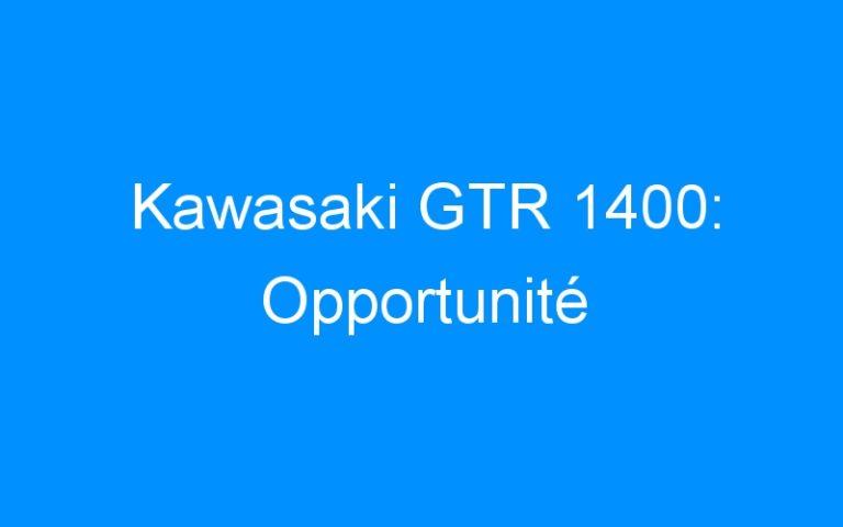 Kawasaki GTR 1400: Opportunité