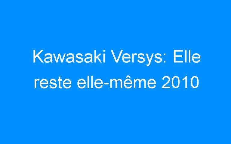 Kawasaki Versys: Elle reste elle-même 2010