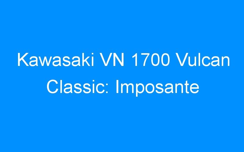 Kawasaki VN 1700 Vulcan Classic: Imposante