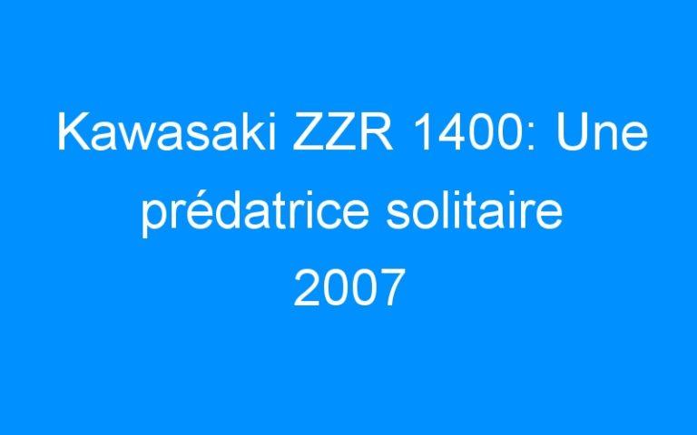 Kawasaki ZZR 1400: Une prédatrice solitaire 2007