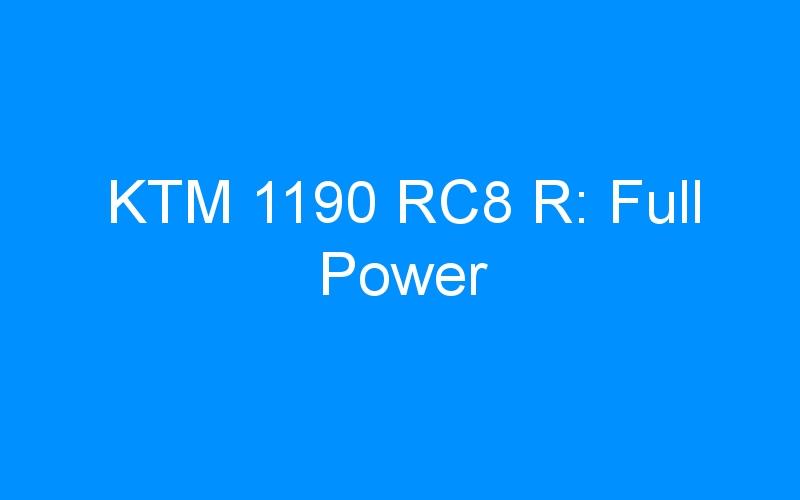KTM 1190 RC8 R: Full Power