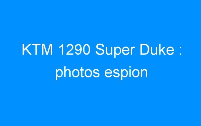 KTM 1290 Super Duke : photos espion