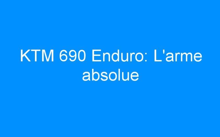KTM 690 Enduro: L'arme absolue