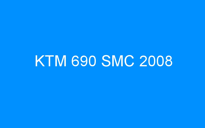 KTM 690 SMC 2008