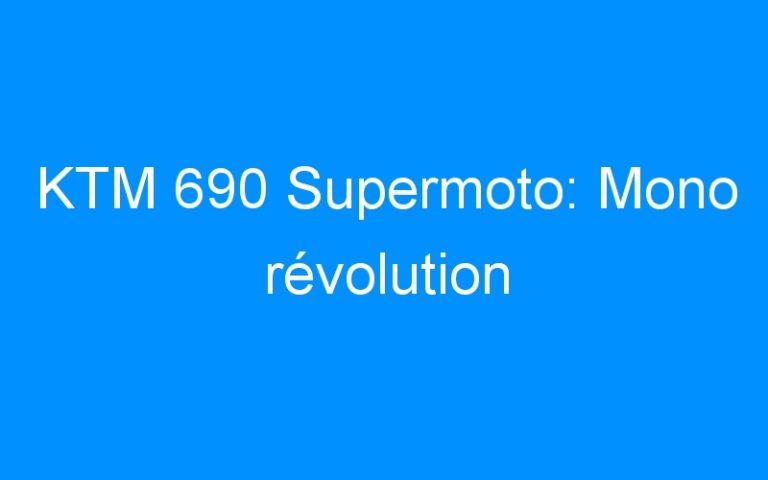 KTM 690 Supermoto: Mono révolution