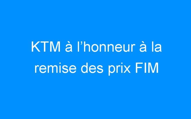 KTM à l'honneur à la remise des prix FIM