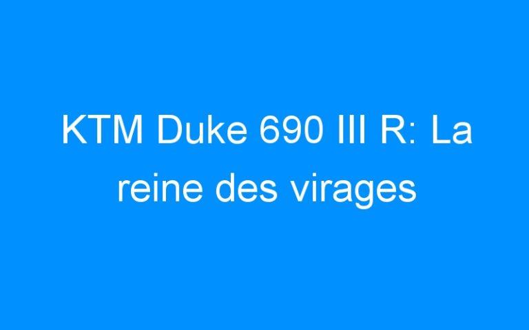 KTM Duke 690 III R: La reine des virages