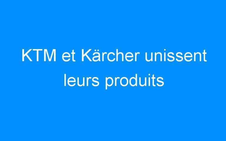 KTM et Kärcher unissent leurs produits