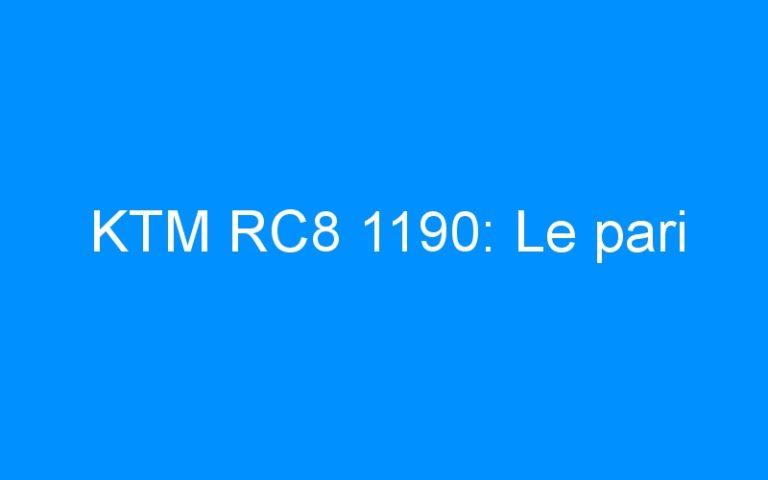 KTM RC8 1190: Le pari