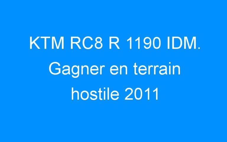 KTM RC8 R 1190 IDM. Gagner en terrain hostile 2011
