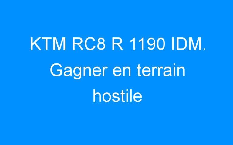 KTM RC8 R 1190 IDM. Gagner en terrain hostile