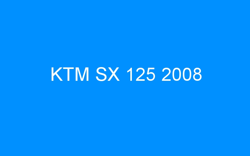 KTM SX 125 2008