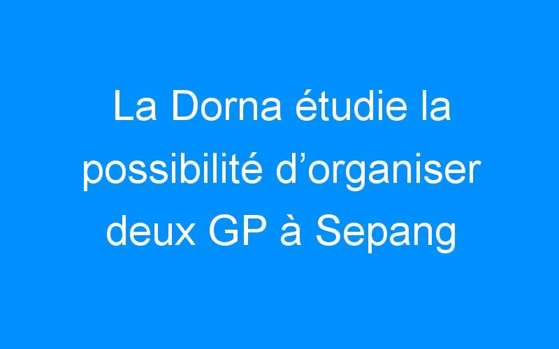 La Dorna étudie la possibilité d'organiser deux GP à Sepang