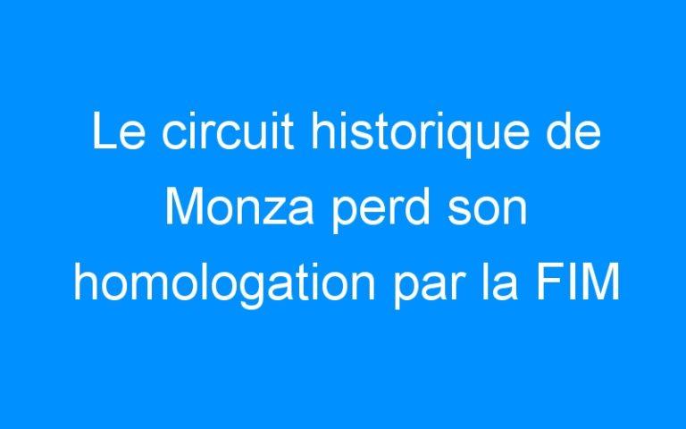Le circuit historique de Monza perd son homologation par la FIM