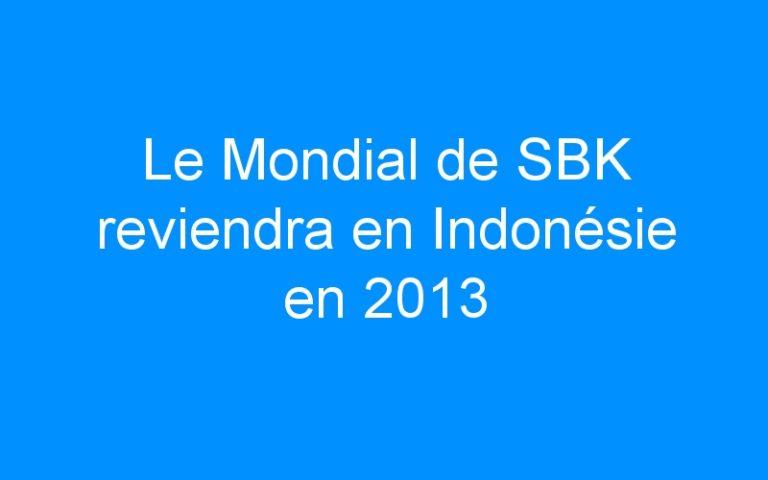 Le Mondial de SBK reviendra en Indonésie en 2013