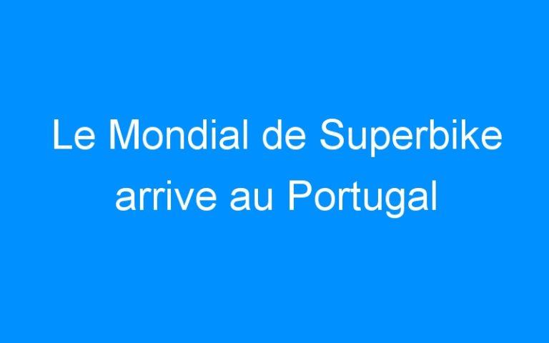 Le Mondial de Superbike arrive au Portugal