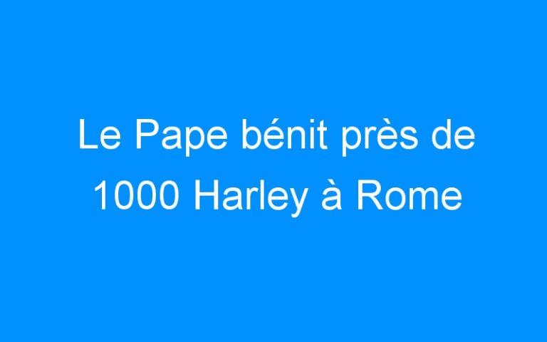 Le Pape bénit près de 1000 Harley à Rome