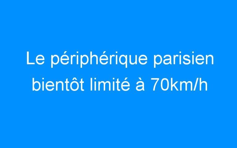 Le périphérique parisien bientôt limité à 70km/h