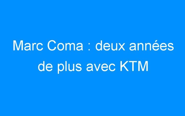 Marc Coma : deux années de plus avec KTM