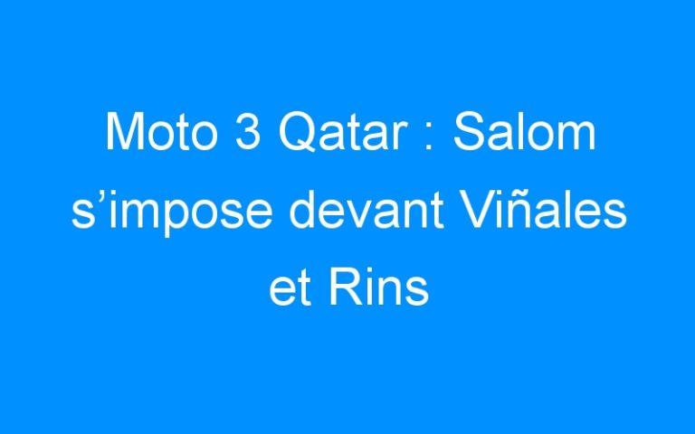 Moto 3 Qatar : Salom s'impose devant Viñales et Rins