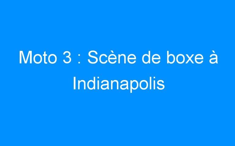 Moto 3 : Scène de boxe à Indianapolis