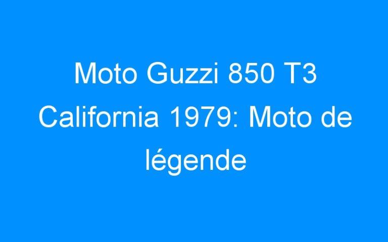 Moto Guzzi 850 T3 California 1979: Moto de légende